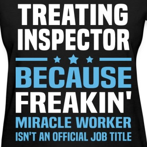 Treating Inspector T-Shirts - Women's T-Shirt