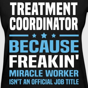 Treatment Coordinator T-Shirts - Women's T-Shirt