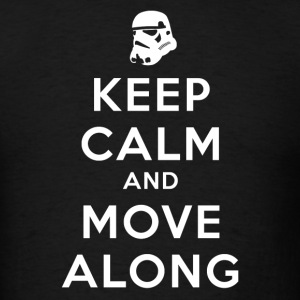 KEEP CALM AND MOVE ALONG T-Shirts - Men's T-Shirt
