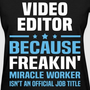 Video Editor T-Shirts - Women's T-Shirt