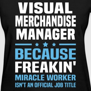 Visual Merchandise Manager T-Shirts - Women's T-Shirt