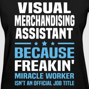 Visual Merchandising Assistant T-Shirts - Women's T-Shirt