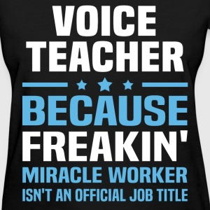 Voice Teacher T-Shirts - Women's T-Shirt