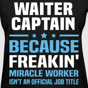 Waiter Captain T-Shirts - Women's T-Shirt