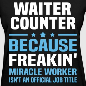 Waiter Counter T-Shirts - Women's T-Shirt