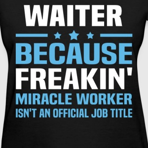 Waiter T-Shirts - Women's T-Shirt