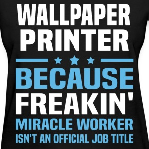Wallpaper Printer T-Shirts - Women's T-Shirt