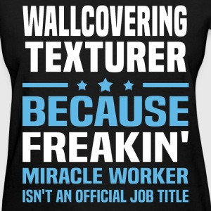 Wallcovering Texturer T-Shirts - Women's T-Shirt