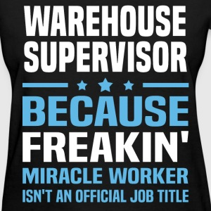 Warehouse Supervisor T-Shirts - Women's T-Shirt