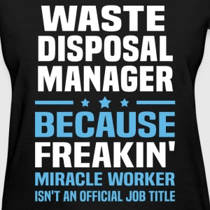 Waste Disposal Manager T-Shirts - Women's T-Shirt