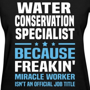 Water Conservation Specialist T-Shirts - Women's T-Shirt