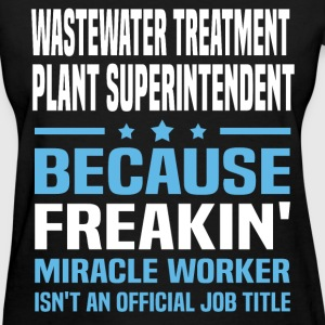 Wastewater Treatment Plant Superintendent T-Shirts - Women's T-Shirt