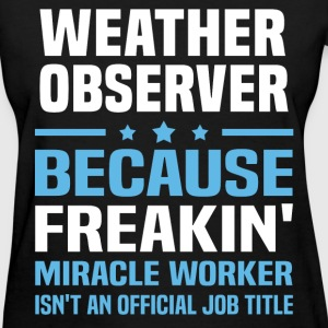 Weather Observer T-Shirts - Women's T-Shirt