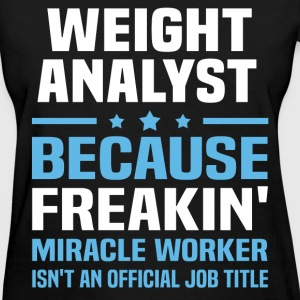 Weight Analyst T-Shirts - Women's T-Shirt