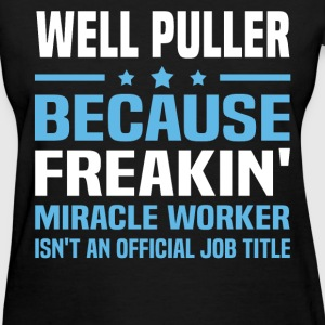 Well Puller T-Shirts - Women's T-Shirt