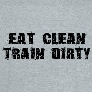 Eat Clean Train Dirty T-Shirts - Unisex Tri-Blend T-Shirt by American Apparel