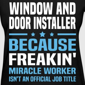 Window and Door Installer T-Shirts - Women's T-Shirt