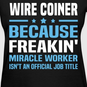 Wire Coiner T-Shirts - Women's T-Shirt