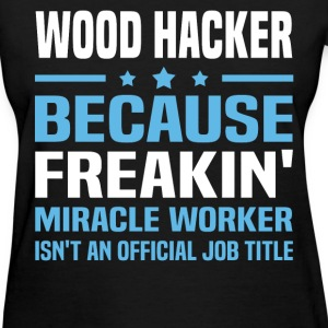 Wood Hacker T-Shirts - Women's T-Shirt