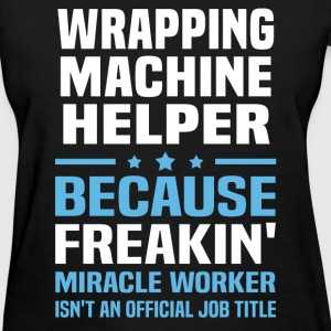 Wrapping Machine Helper T-Shirts - Women's T-Shirt