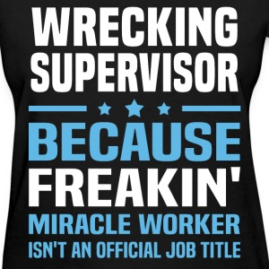 Wrecking Supervisor T-Shirts - Women's T-Shirt