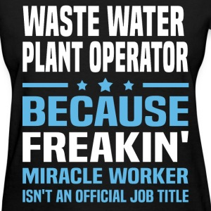 Waste Water Plant Operator T-Shirts - Women's T-Shirt