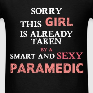 Paramedic - Sorry this girl is already taken by a  - Men's T-Shirt