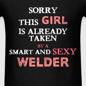 Welder - Sorry this girl is already taken by a sma - Men's T-Shirt