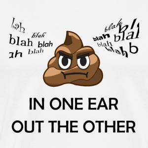 In One Ear, Out the Other - Men's Premium T-Shirt