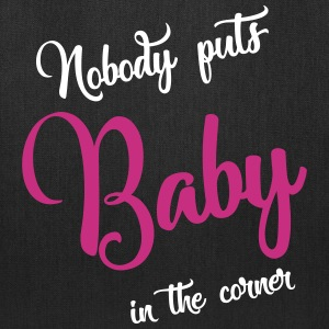 nobody puts baby in the corner Bags & backpacks - Tote Bag