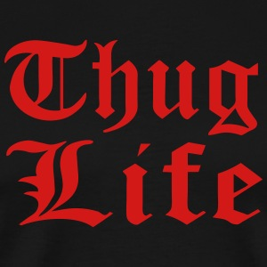 thug life Add a title for your design. T-Shirts - Men's Premium T-Shirt