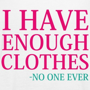I Have Enough Clothes - Women's Flowy Tank Top by Bella