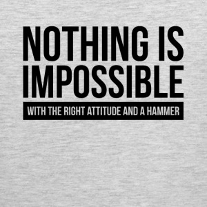 NOTHING IS IMPOSSIBLE WITH THE RIGHT ATTITUDE AND  Sportswear - Men's Premium Tank