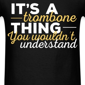 Trombone - It's a trombone thing you wouldn't unde - Men's T-Shirt