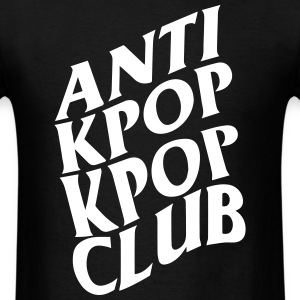 Anti Kpop Kpop Club T-Shirts - Men's T-Shirt