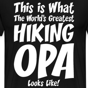 This Is What The Worlds Greatest Hiking OPA T-Shirts - Men's Premium T-Shirt
