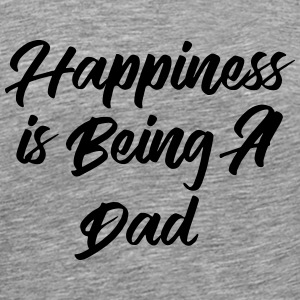 Happiness is being a Dad T-Shirts - Men's Premium T-Shirt
