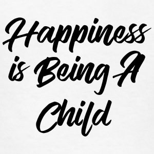 Happiness is Being A Child Kids' Shirts - Kids' T-Shirt