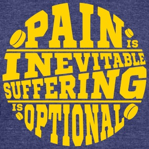 Pain is Inevitable, Suffering is Optional (hockey) T-Shirts - Unisex Tri-Blend T-Shirt by American Apparel