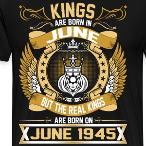 The Real Kings Are Born On June 1945 T-Shirts - Men's Premium T-Shirt