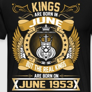 The Real Kings Are Born On June 1953 T-Shirts - Men's Premium T-Shirt