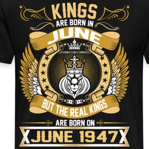The Real Kings Are Born On June 1947 T-Shirts - Men's Premium T-Shirt