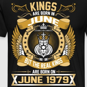 The Real Kings Are Born On June 1979 T-Shirts - Men's Premium T-Shirt