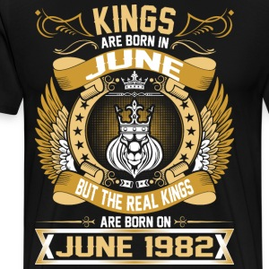 The Real Kings Are Born On June 1982 T-Shirts - Men's Premium T-Shirt