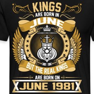 The Real Kings Are Born On June 1981 T-Shirts - Men's Premium T-Shirt
