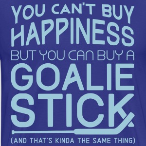 You Can't Buy Happiness (Hockey Goalie) T-Shirts - Men's Premium T-Shirt