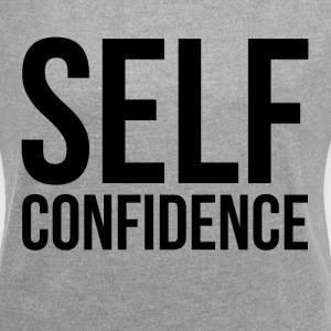SELF CONFIDENCE T-Shirts - Women's Roll Cuff T-Shirt