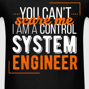 Control System Engineer - You can't scare me I'm a - Men's T-Shirt