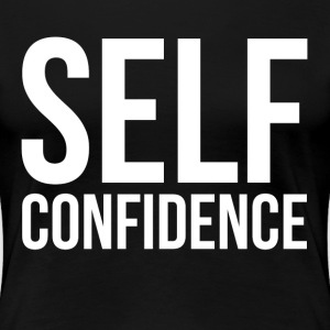 SELF CONFIDENCE T-Shirts - Women's Premium T-Shirt