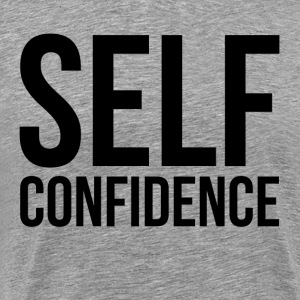 SELF CONFIDENCE T-Shirts - Men's Premium T-Shirt